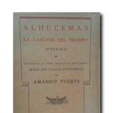 Libros antiguos: ALHUCEMAS O CANCIÓN DEL TRIUNFO ( POESÍAS ). FUERTE, AMANDO. Lote 169948236