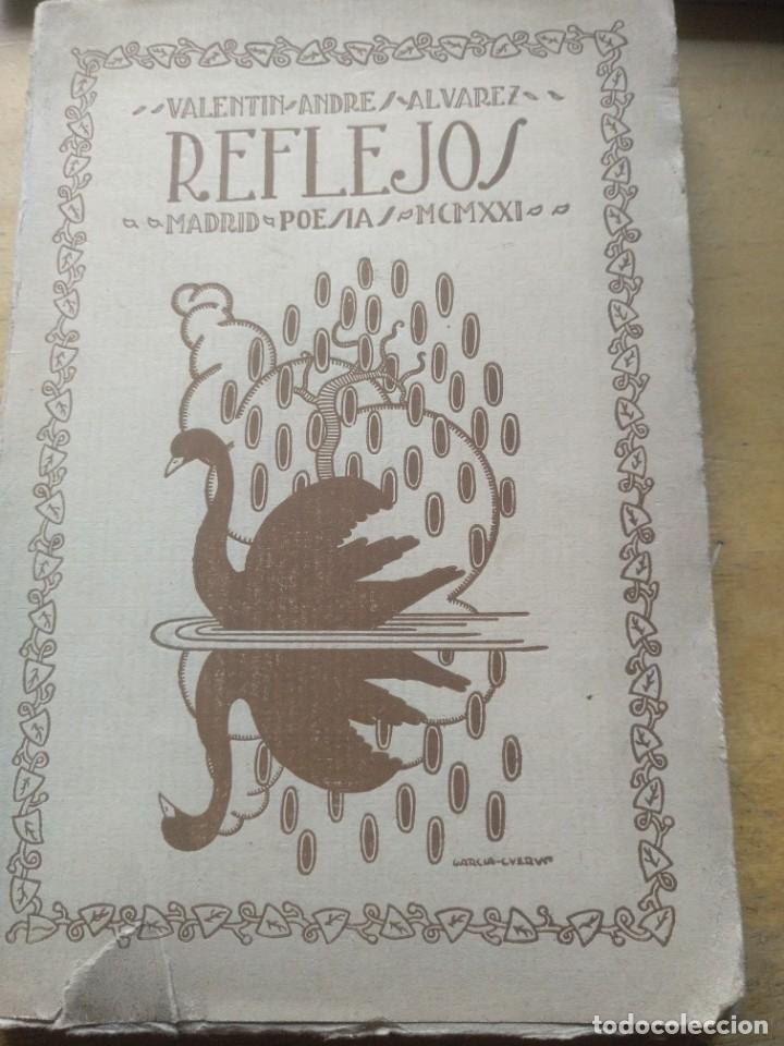 REFLEJOS - VALENTÍN ANDRES ALVAREZ - MADRID POESÍAS 1921 EDITORIAL GALATEA AUTOR: VALENTÍN ANDRE (Libros antiguos (hasta 1936), raros y curiosos - Literatura - Poesía)