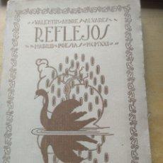 Libros antiguos: REFLEJOS - VALENTÍN ANDRES ALVAREZ - MADRID POESÍAS 1921 EDITORIAL GALATEA AUTOR: VALENTÍN ANDRE. Lote 169994700
