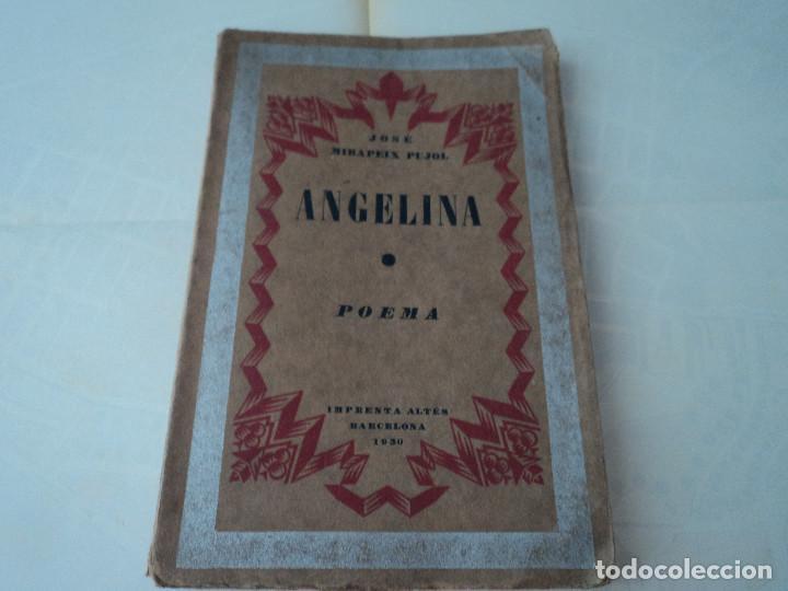 ANGELINA: POEMA - MIRAPEIX PUJOL, JOSE 1930 ALTÉS, BARCELONA 69 P. 19X13 CM. ENC. RÚSTICA (Libros antiguos (hasta 1936), raros y curiosos - Literatura - Poesía)