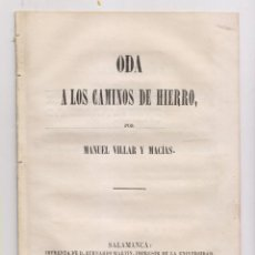 Libri antichi: MANUEL VILLAR MACÍAS: ODA A LOS CAMINOS DE HIERRO. SALAMANCA, 1853. POESÍA. FERROCARRILES. Lote 170412140