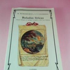 Livres anciens: LIBRO-BALADAS LÍRICAS-W.WORDSWORTH Y S.T.COLERIDGE-CÁTEDRA-LETRAS UNIVERSALES-2ªEDICIÓN-1994-. Lote 171070593