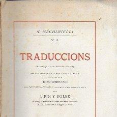 Libros antiguos: TRADUCCIONS ( POEMES Y COMEDIES) / N. MACHIAVELLI; TRAD. J. PIN Y SOLER.EX. 10 DE 270 PAPER VERJURAT. Lote 171432660