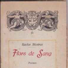 Libros antiguos: FLORS DE SANG – APELES MESTRES – POESIES – 1917. Lote 171448033