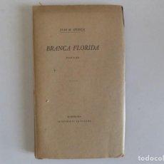Libros antiguos: LIBRERIA GHOTICA. JOAN M. GUASCH.BRANCA FLORIDA. POESIES.ILUSTRACIÓ CATALANA 1910.. Lote 171465252