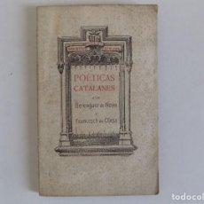 Libros antiguos: LIBRERIA GHOTICA. POETICAS CATALANES D ´EN BERENGUER DE NOYA Y FRANCESCH DE OLESA.1909.. Lote 171465318