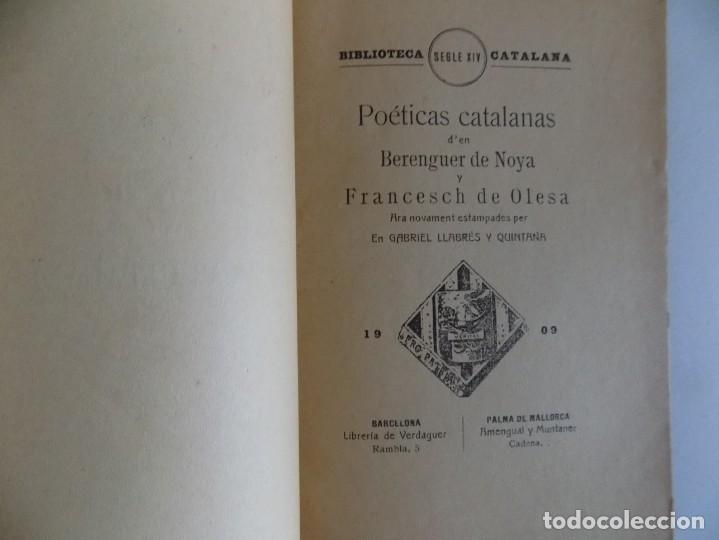 Libros antiguos: LIBRERIA GHOTICA. POETICAS CATALANES D ´EN BERENGUER DE NOYA Y FRANCESCH DE OLESA.1909. - Foto 2 - 171465318