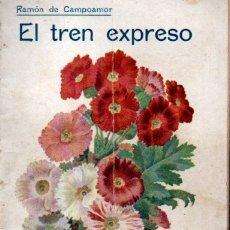 Libros antiguos: RAMÓN DE CAMPOAMOR : EL TREN EXPRESO - VEINTE CTS.. Lote 171521975