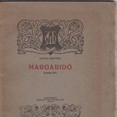 Libros antiguos: MARGARIDÓ – APELES MESTRES – DRAMA LÍRIC – 1916. Lote 171618043