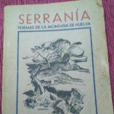 Libros antiguos: RARO! 1949. SERRANÍA. POEMAS DE LA MONTAÑA DE HUELVA. MANUEL CHAPARRO WERT.. Lote 172031785