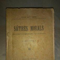 Libros antiguos: SATIRES MORALS - VILAFRANCA ANY 1897 - CLAUDI MAS I JORNET - FIRMADO POR EL AUTOR.. Lote 172172380