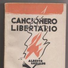 Libros antiguos: ALBERTO GHIRALDO: CANCIONERO LIBERTARIO. SANTIAGO DE CHILE, 1935. 1ª EDICIÓN, MUY RARA. ANARQUISMO. Lote 172403454