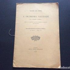 Libros antiguos: XAVIER DA CUNHA, A PRIMEIRA SAUDADE, VERSOS DE LAMARTINE. 1902.. Lote 173137443