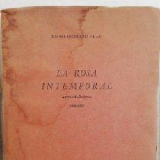 Libros antiguos: LA ROSA INTEMPORAL - ANTOLOGÍA POÉTICA DE RAFAEL HELIODORO VALLE. Lote 173528963