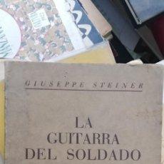 Libros antiguos: GIUSEPPE STEINER - LA GUITARRA DEL SOLDADO, PRÓLOGO DE MARINETTI, FUTURISMO. Lote 173609740