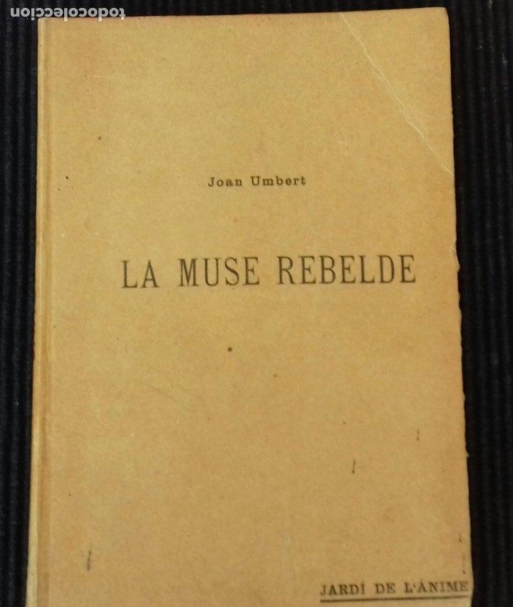 LA MUSE REBELDE. JOAN UMBERT. JARDI DE L'ANIME. EDICION NUMERADA. 43 DE 115. (Libros antiguos (hasta 1936), raros y curiosos - Literatura - Poesía)