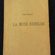 Libros antiguos: LA MUSE REBELDE. JOAN UMBERT. JARDI DE L'ANIME. EDICION NUMERADA. 43 DE 115.. Lote 173636482