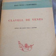 Libros antiguos: CLAVEL DE VENES .MALLOCA.DEDICADO POR SU AUTOR JOAN PONS. Lote 173852847