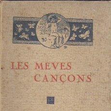 Libros antiguos: LES MEVES CANÇONS / EMILI VENDRELL. DEDICAT PER L' AUTOR. BCN, 1922. 20X14CM. 126 P.. Lote 174009989