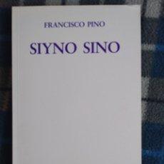 Libros antiguos: POESÍA, SIYNO - FRANCISCO PINO. Lote 174016628