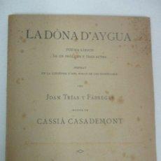 Libros antiguos: LA DÒNA D´AYGUA POEMA LÍRICH - JOAN TRÍAS - MUSICA CASSIÀ CASADEMONT - 1911. Lote 174122569