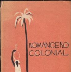 Libros antiguos: LUIS ANTONIO DE VEGA. ROMANCERO COLONIAL. EDITORIAL FENIX, MADRID 1934. DEDICATORIA DEL AUTOR.. Lote 174980822