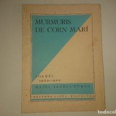 Libros antiguos: LIBRO POEMAS - MURMURIS DE CORN MARI 1929 - 1932 , MATEU JANES I DURAN.. LEER DESCIPCION. Lote 174987422
