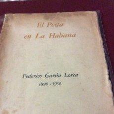 Libros antiguos: EL POETA EN LA HABANA FEDERICO GARCÍA LORCA. Lote 175076943