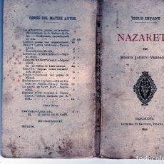 Libros antiguos: JESUS INFANT NAZARETH MOSSEN JACINTO VERDAGUER BASTINOS 1890 PRIMERA EDICIÓ. Lote 175530853