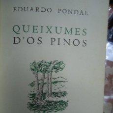 Libros antiguos: QUEIXUMES D´OS PINOS-EDUARDO PONDAL-COLECCION DORNA 1940 FACSIMIL DE LUIS SEOANE ARGENTINA. Lote 175670249
