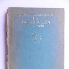Libros antiguos: LA DESTRUCCIÓN O EL AMOR. VICENTE ALEIXANDRE.SIGNO.MADRID 1935. DEDICADO. Lote 175693950