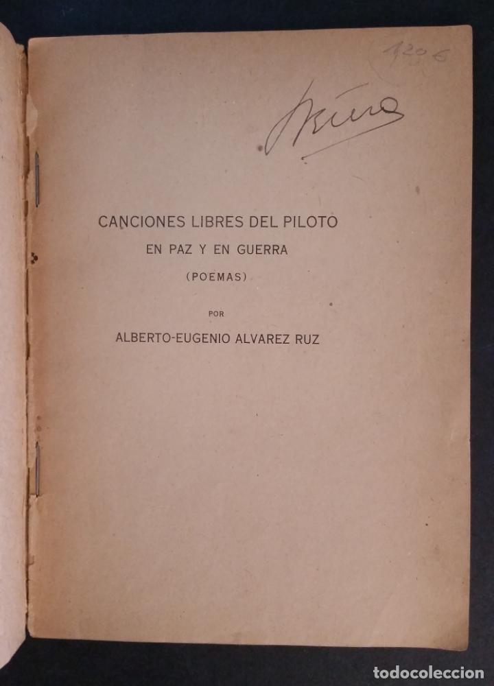 Libros antiguos: 1940 - Alberto Eugenio ALVAREZ RUZ - Canciones libres del piloto en paz y en guerra - Foto 2 - 175978507