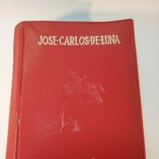 Libros antiguos: POESÍA. JOSE CARLOS DE LUNA. 4 TOMOS EN UN VOLUMEN. ED. ESCELICER. MADRID. 1942.. Lote 176277529