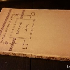 Livres anciens: 1918 - MANUEL GONZÁLEZ GOMAR - SOLOS DE LIRA - 1ª ED.. Lote 176377550