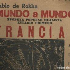 Libros antiguos: PABLO DE ROKHA, MUNDO A MUNDO. SANTIAGO DE CHILE 1966.,16 PÁG EN CARTON ESPECIAL.. Lote 176503268