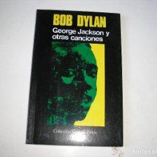 Libros antiguos: BOB DYLAN. GEORGE JACKSOB Y OTRAS CANCIONES.- VISOR, 1996. BILINGÜE. Lote 176550427