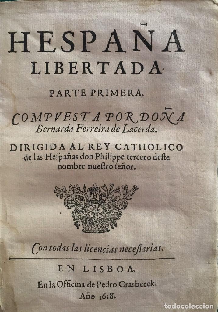 FERREIRA DE LACERDA, BERNARDA, HESPAÑA LIBERTADA. PARTE PRIMERA, COMPUESTA POR… (1618) (Libros antiguos (hasta 1936), raros y curiosos - Literatura - Poesía)