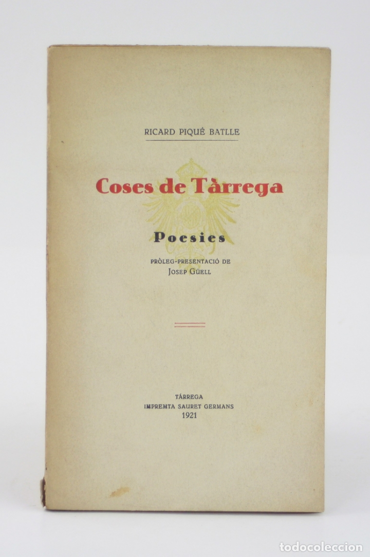 COSES DE TÀRREGA, POESIES, 1921, RICARD PIQUÉ BATLLE, IMPR. SAURET, CON DEDICATORIA, TÀRREGA. (Libros antiguos (hasta 1936), raros y curiosos - Literatura - Poesía)