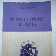 Libros antiguos: CANCIONERO Y ROMANCERO DE AUSENCIAS, MIGUEL HERNANDEZ, EDITORIAL LAUTARO, EL PAN Y LA ESTRELLA, 1958. Lote 176849429