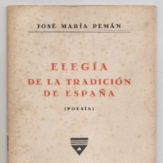 Libros antiguos: JOSÉ MARÍA PEMÁN: ELEGÍA POR LA TRADICIÓN DE ESPAÑA. 1933. EDIC. NUMERADA, FIRMA DE PEMÁN, AREILZA. Lote 176868374