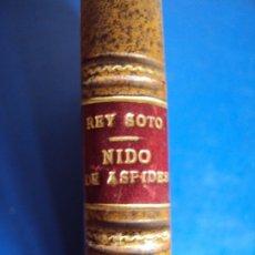 Libros antiguos: (LI-190970)NIDO DE ASPIDES, ANTONIO REY SOTO, SUCESORES DE PERLADO Y PAEZ, EJEMPLAR DEDICADO . Lote 177113078