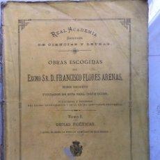 Libros antiguos: FRANCISCO FLORES ARENAS. OBRAS ESCOGIDAS. TOMO I. OBRAS POÉTICAS. CÁDIZ, 1878.. Lote 177311578