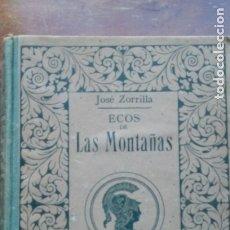Libros antiguos: JOSÉ ZORRILLA ECOS DE LAS MONTAÑAS. Lote 178044447