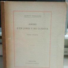 Libros antiguos: AMORS D'EN JORDI Y NA GUIDETA, JACINTO VERDAGUER, AÑO 1924, L11860. Lote 178721975