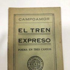 Libros antiguos: EL TREN EXPRESO. CAMPOAMOR. POEMA EN TRES CANTOS. LABORATORIO BESOY. MADRID, 1919. . Lote 178761793