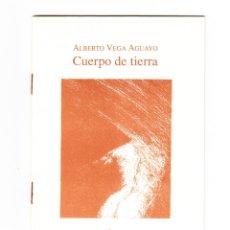 Libros antiguos: ALBERTO VEGA AGUAYO CUERPO DE TIERRA EDITORIAL PRAXIS MÉXICO D.F. 1998. Lote 178945707