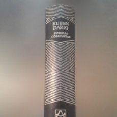 Libros antiguos: RUBÉN DARIO - POESÍAS COMPLETAS (OBRAS EDITORIAL AGUILAR). Lote 179018008