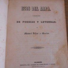 Libros antiguos: MANUEL VILLAR Y MACÍAS: ECOS DEL ARPA. POESÍAS Y LEYENDAS. 1852. 1ª EDICIÓN. SALAMANCA. Lote 179080455