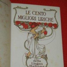 Libros antiguos: LE CENTO MIGLIORI LIRICHE DELLA LINGUA ITALIANA - ISTITUTO VENETO 1904. Lote 180008386
