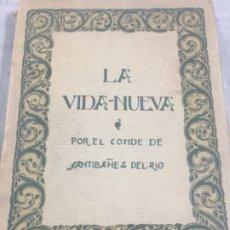 Libros antiguos: LA VIDA NUEVA, POR EL CONDE SANTIBAÑEZ DEL RÍO 1919 MADRID. Lote 180032115